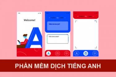 15 phần mềm dịch Tiếng Anh sang Tiếng Việt chuẩn xác nhất